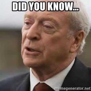 Michael Caine - DID YOU KNOW...