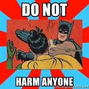 Batman Bitchslap - Do not Harm anyone