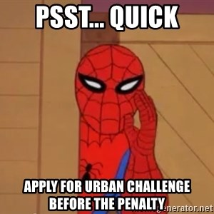 Spidermanwhisper - psst... Quick apply for urban challenge before the penalty