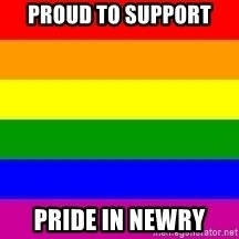 You're Probably Gay - Proud to Support Pride in Newry