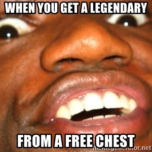 Wow Black Guy - When you get a legendary from a free chest