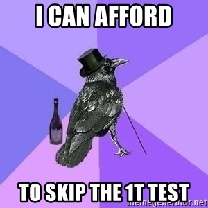 Rich Raven - I can afford To skip the 1t test