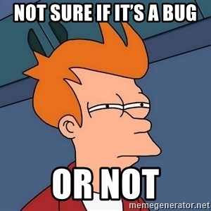 Futurama Fry - Not sure if it's a bug or not