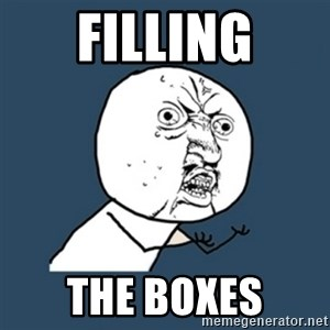 y u no work - filling the boxes