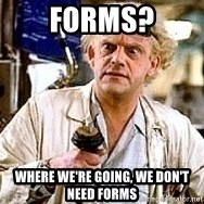 Doc Back to the future - Forms? Where we're going, we don't need Forms