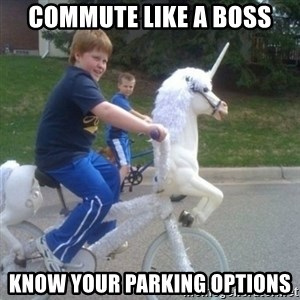 unicorn - COMMUTE LIKE A BOSS KNOW your parking options