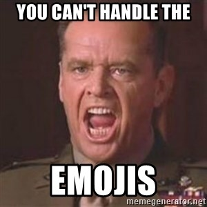 Jack Nicholson - You can't handle the truth! - You can't handle the emojis