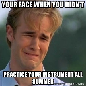 James Van Der Beek - Your Face when you didn't Practice your instrument all summer