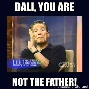 Maury Povich Father - dali, you are not the father!