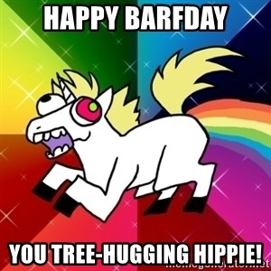 Lovely Derpy RP Unicorn - Happy Barfday You tree-hugging hippie!