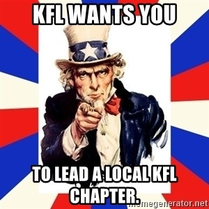 uncle sam i want you - KFL wants you to lead a local KFL chapter.