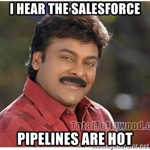 Typical Indian guy - I hear the Salesforce Pipelines are Hot