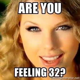 Taylor Swift - Are you Feeling 32?
