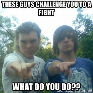 god of punk rock - these guys challenge you to a fight what do you do??