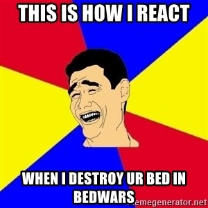 journalist - THis Is How i react when i destroy ur bed in bedwars
