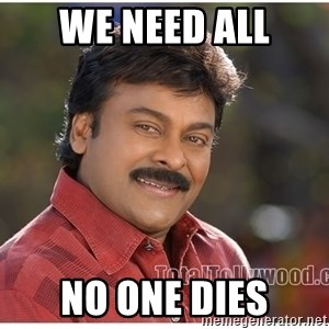 Typical Indian guy - We need all No one dies