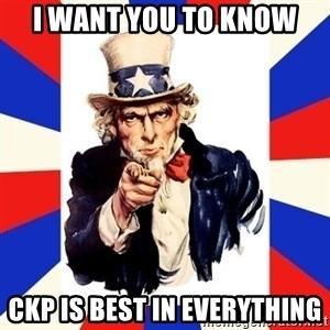 uncle sam i want you - i want you to know Ckp is best in everything