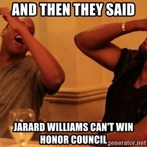 Jay-Z & Kanye Laughing - And then they said   Jarard Williams can't win honor council