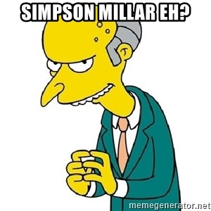 Mr Burns meme - Simpson millar eh?