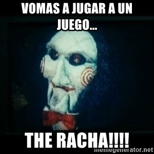 SAW - I wanna play a game - Vomas a jugar a un juego... The racha!!!!