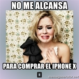 Crying Girl - No me alcansa  Para comprar el iPHONE X 📱