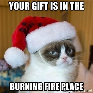 Grumpy Cat Santa Hat - Your gift is in the Burning fire place