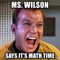 Screaming Captain Kirk - Ms. Wilson says it's math time