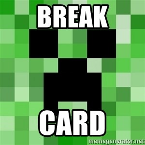 Minecraft Creeper Meme - Break card