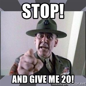 R. Lee Ermey - Stop! And give me 20!