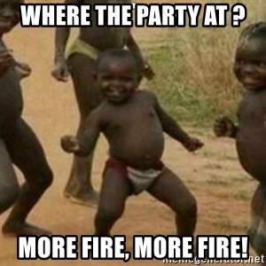 Black Kid - WheRe the party at ? More fire, more fire!