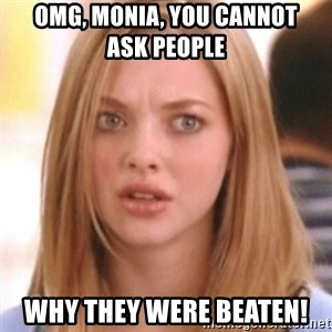 OMG KAREN - OMG, Monia, you cannot         ask people why they were beaten!