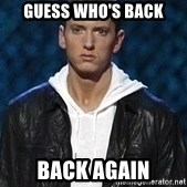 Eminem - Guess who's back back again