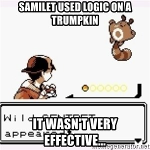 a wild pokemon appeared - Samilet used logic on a trumpkin It wasn't very effective...