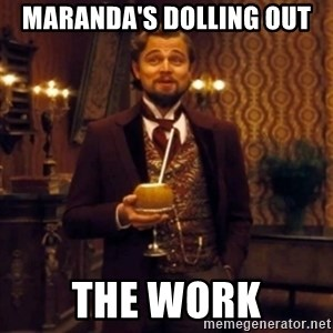 Django Unchained Attention - Maranda's Dolling out the work