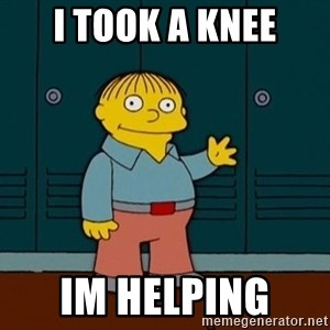 Ralph Wiggum - I took a knee Im helping
