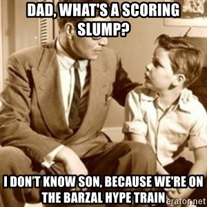 father son  - DAD, WHAT'S A SCORING SLUMP? I don't know son, because we're on the Barzal HYPE train