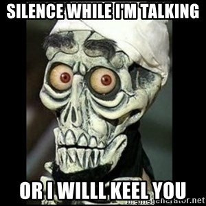 Achmed the dead terrorist - Silence while i'm talking or i willl keel you