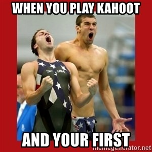 Ecstatic Michael Phelps - when you play kahoot and your first