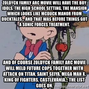 Fantasio thinks Spirou has the magic touch - Zoldyck Family arc movie will have the boy idols, the high school setting, the mansion which looks like McDuck manor from Ducktales… and that was BEFORE things got a Sonic Forces treatment. and of course Zoldyck Family arc movie will meld Future Cops together with Attack on Titan, Saint Seiya, Mega Man X, King of Fighters, Castlevania… the list goes on.