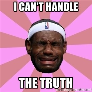 LeBron James - I can't handle the Truth