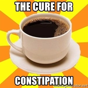 Cup of coffee - The cure for ConstipatIon