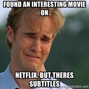 Crying Man - found an INTERESTING movie on netflIx, but theres subtitles