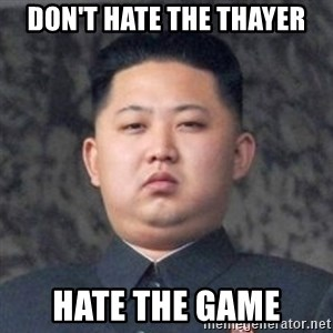 Kim Jong-Fun - Don't Hate the Thayer hate the game