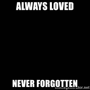 black background - Always LOved Never ForGotten