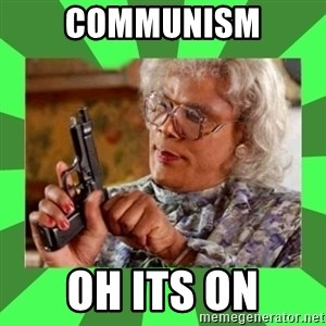 Madea - communism oh its on