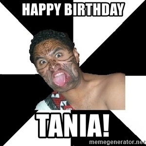 Maori Guy - Happy birthday TANIA!
