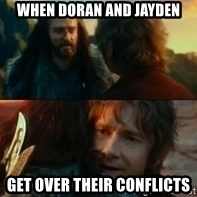 Never Have I Been So Wrong - When doran and Jayden get over their conflicts