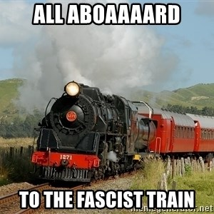 Success Train - All AbOAAAARD TO THE FASCIST TRAIN