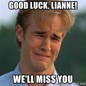 90s Problems - good luck, Lianne! we'll miss you