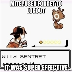 a wild pokemon appeared - Mitel used forget to logout It was super effective